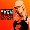 Team - Iggy Azalea (Budge Bootleg) [FREE DOWNLOAD]