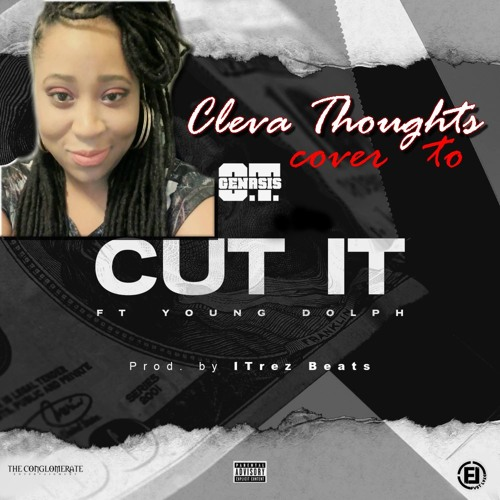 OT Genasis- Cut It - Cover By Cleva Thoughts