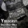 Yogscast - Diggy Diggy Hole (Sawtooth's Diggy Dance Edit)