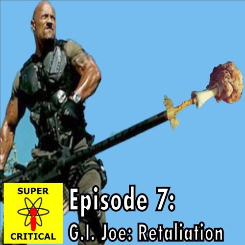 Episode 7: G.I. Joe - Retaliation