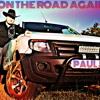 On The Road Again - Paul J