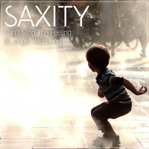 Download Justin Timberlake - Cant Can't Stop The Feeling (SAXITY ft. Angie Keilhauer Remix)