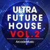 Arcade Music Ultra Future House Vol 2 Demo