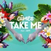 AIMES - Take Me ft. Javi *FREE DOWNLOAD*