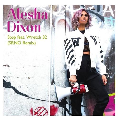 Alesha Dixon - Stop ft. Wretch 32 (SRNO Remix)