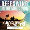Deepswing - In The Music 2016 (Groovelyne Bootleg)★FREEDOWNLOAD★