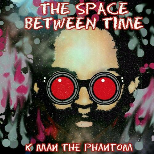 K Man -The Space Between Time (Original Mix)