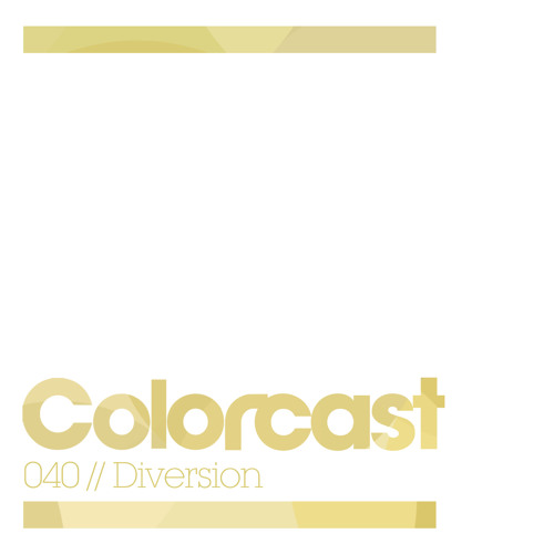 Colorcast 040 With Diversion By Colorize Free Listening