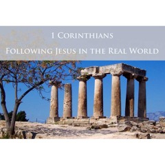 1 Corinthians 12.27-30--Following Jesus In The Real World: Practicing The Gifts