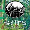 Hard Times (Smokin Dog Dub)