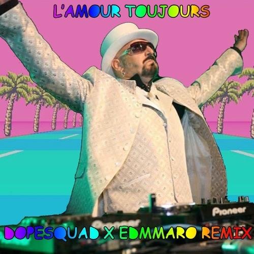 DopeSquad X EDMMARO - LAmour Toujours (DopeSquad X EDMMARO Remix)