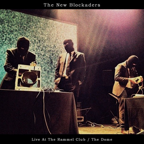 The New blockaders [Live At The Rammel Club]  excerpt