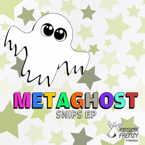 METAGHOST - Snips EP (FTWK004)