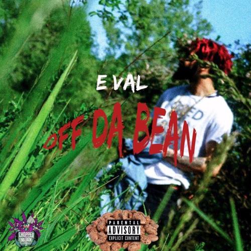 E Val – Off The Bean