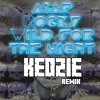 Asap Rocky - Wild For The Night (Kedzie Remix)[ThisSongSlaps Feature!]