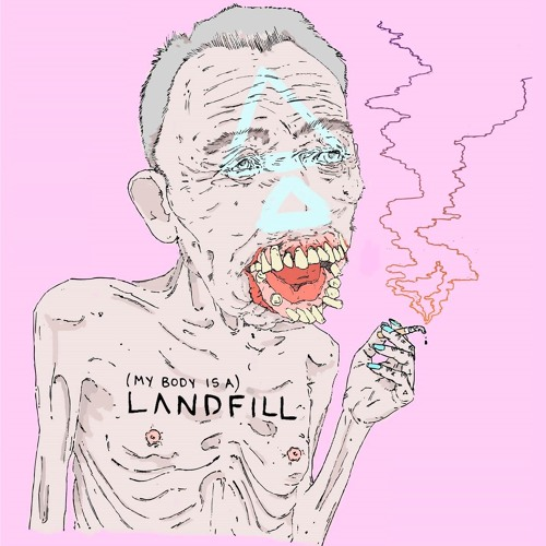 (My Body is a) Landfill