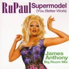 James Anthony Project ft. Mama Ru- Supermodel (You Better Work) (James Anthony's Big Room Remake)