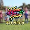 Hola a Todos - Nueva Temporada (2016)