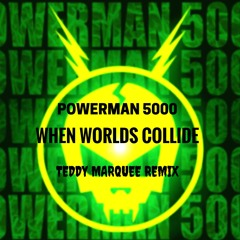 Powerman 5000 - When Worlds Collide (Teddy Marquee Official Remix) ***FREE SAMPLE PACK INCLUDED***