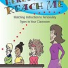 Here s How to Reach Me: Matching Instruction to Personality Types in Your Classroom  download pdf