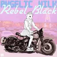 angelic milk - Rebel Black