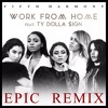 Fifth Harmony Work From Home Feat Ty Dolla Ign Epic Trap Remix Free Dl Mp3