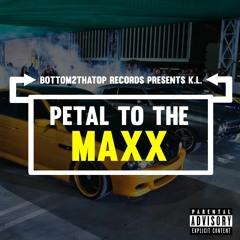 K.L. - Petal to the Maxx (Produced by K.L.)