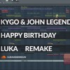 [FREE FLP] Kygo John Legend - Happy Birthday (LUKA Remake)
