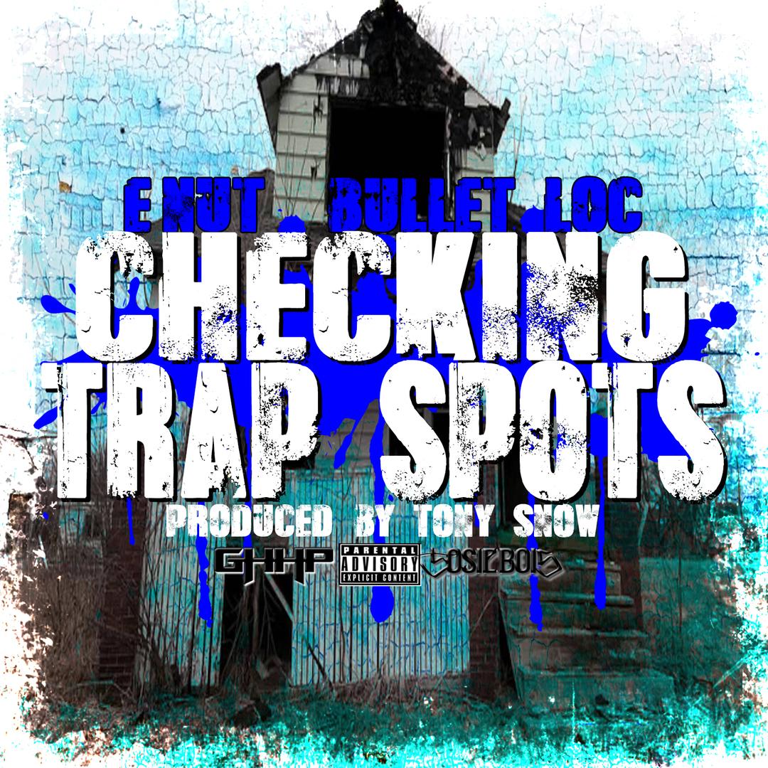 E-Nut ft. Bullet Loc - Checking Trap Spots (Prod. Tony Snow) [Thizzler.com]