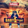 BABY LET'S GET NASTY VOL.1 BY THE BEST DJ JOHNNY MIX.
