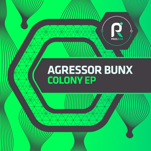 Agressor Bunx - Colony(PROGRAM)