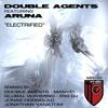 Double Agents Feat. Aruna - Electrified (Iris Dee Jay Rmx)- Free Download