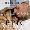 Chris Brown - Little More (Epic Trap Remix) - FREE DL