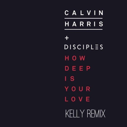 Download Calvin Harris - How Deep Is Your Love (KELLY Remix)