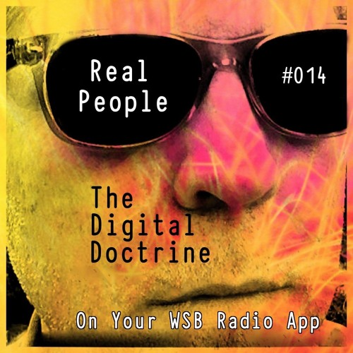 The Digital Doctrine #014 - Real People