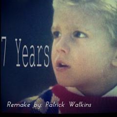 7 Years Remake by Patrick Watkins