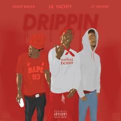 Drippin - Lil Yachty Ft. 21 Savage & Sauce Walka [Prod. Dolan Beatz]