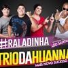 Trio da Huanna [Part. Léo Santana] - Raladinha [Música Nova 2016]