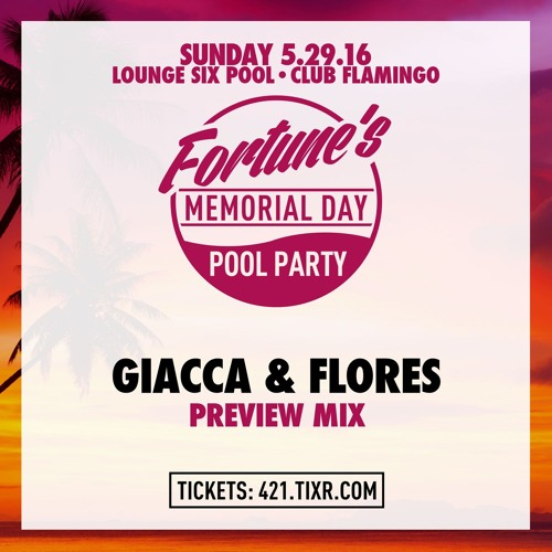 Giacca & Flores @ Fortune's Memorial Day