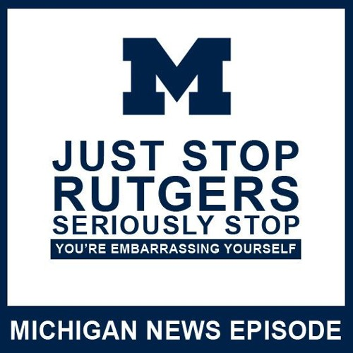 Just Stop Rutgers. Seriously Stop: Episode 46
