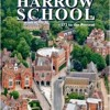 The Timeline History of Harrow School: 1572 to Present (Timeline Series)  download pdf