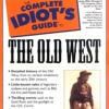 The Complete Idiot s Guide to the Old West  download pdf
