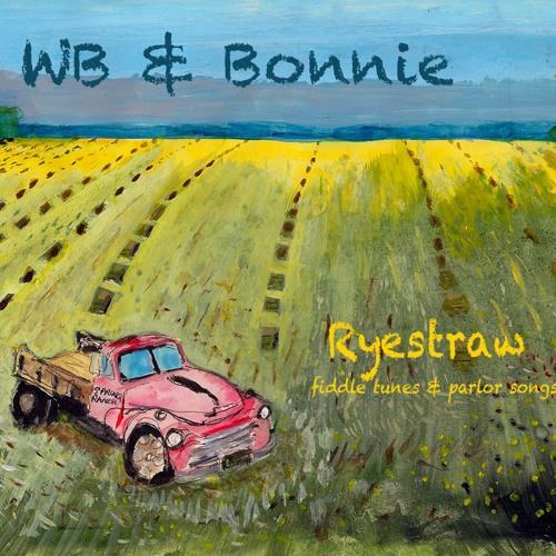 "WB & Bonnie's new CD ""Ryestraw"" -- Sample Tracks"