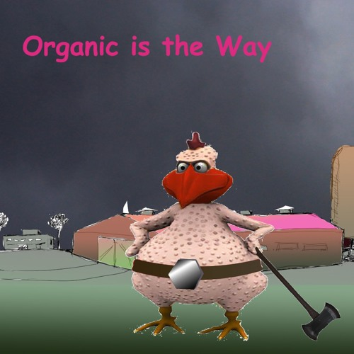 Organic is the Way