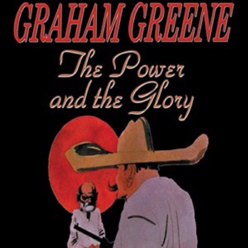 """Episode 7 - The 20th Century Catholic Writer & Paradox in Graham Greene's """"The Power and The Glory"""""""