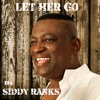 Let Her Go  by Siddy Ranks