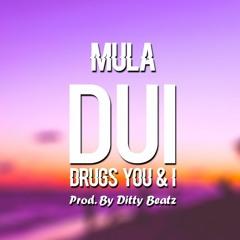 MULA - DUI (Drugs, You and I)