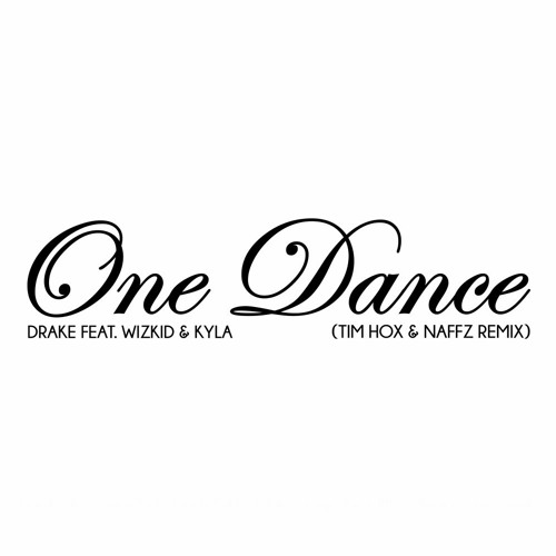 One Dance (Tim Hox & Naffz Remix)