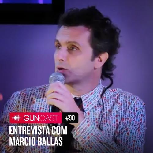 #090 - Entrevista com Marcio Ballas