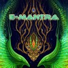 E-Mantra - 10 Years of Goa and Psychedelic Trance ALBUM